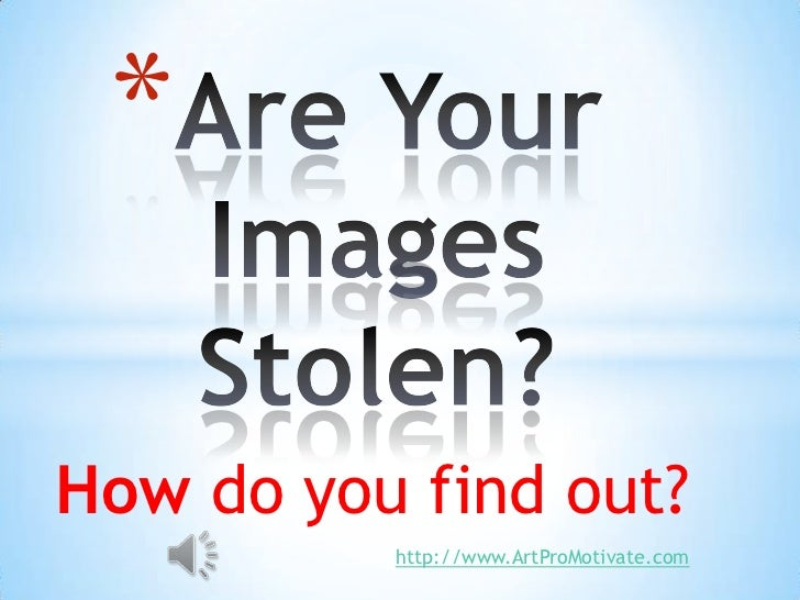 *How do you find out?          http://www.ArtProMotivate.com