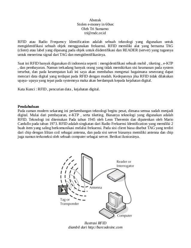 Abstrak  Stolen e-money in 60sec  Oleh Tri Sumarno  tri@rndc.or.id  RFID atau Radio Frequency Identification adalah sebuah...