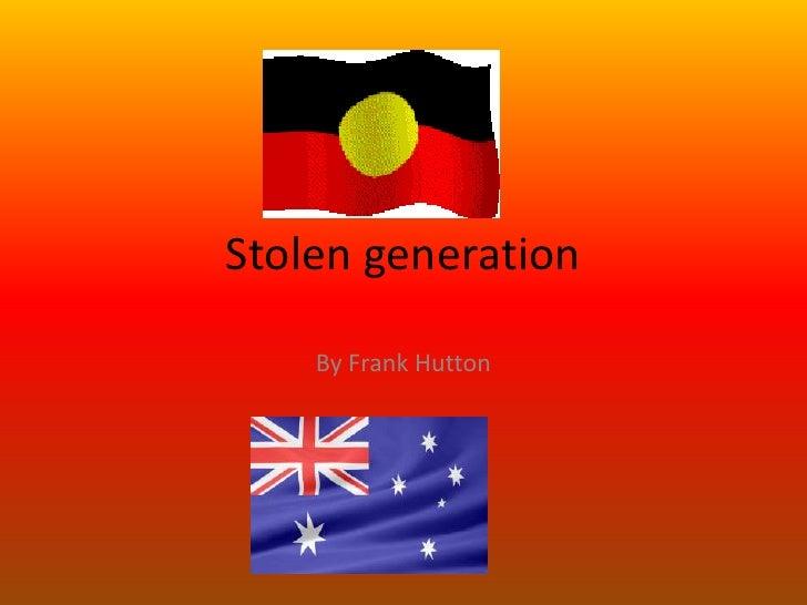 Stolen generation<br />By Frank Hutton<br />