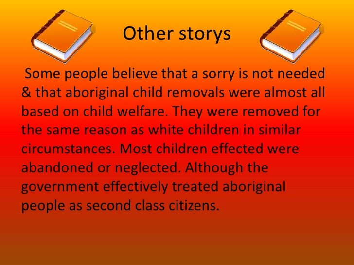 justification for the stolen generations in Stolen generation politics it was a very clear policy and i think we could say that although the justification changed we're looking at generations of.