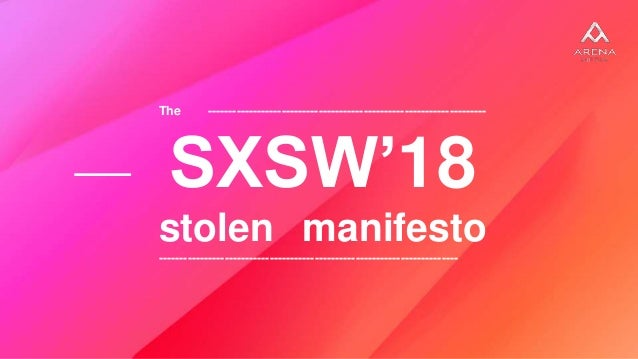 The -------------------------------------------------------------------- SXSW'18 stolen manifesto ------------------------...
