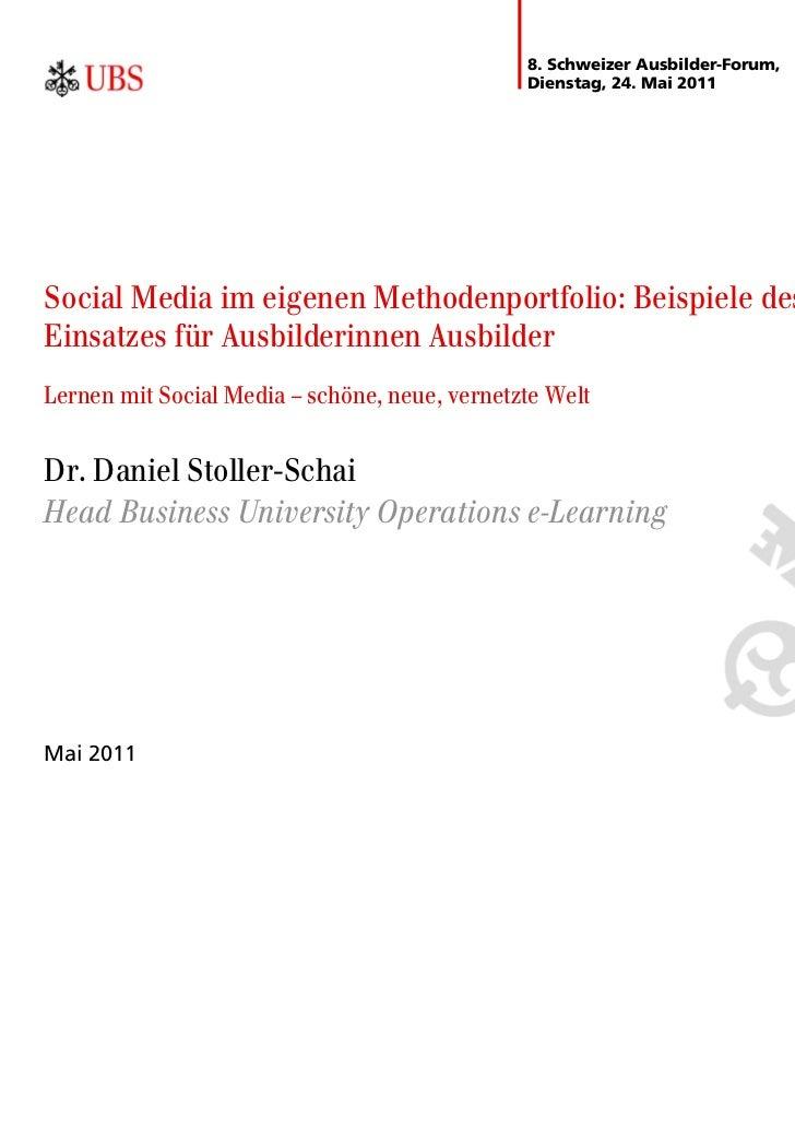 8. Schweizer Ausbilder-Forum,                                               Dienstag, 24. Mai 2011Social Media im eigenen ...