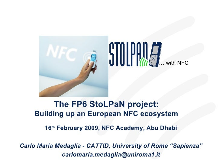 … with NFC                The FP6 StoLPaN project:     Building up an European NFC ecosystem         16th February 2009, N...