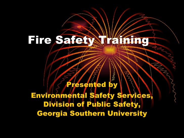 Fire Safety Training Presented by Environmental Safety Services, Division of Public Safety, Georgia Southern University