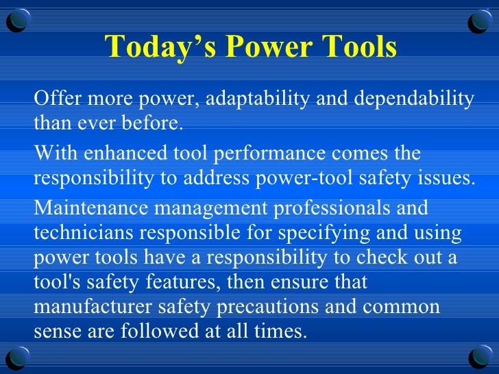 Today's Power Tools <ul><li>Offer more power, adaptability and dependability than ever before. </li></ul><ul><li>With enha...