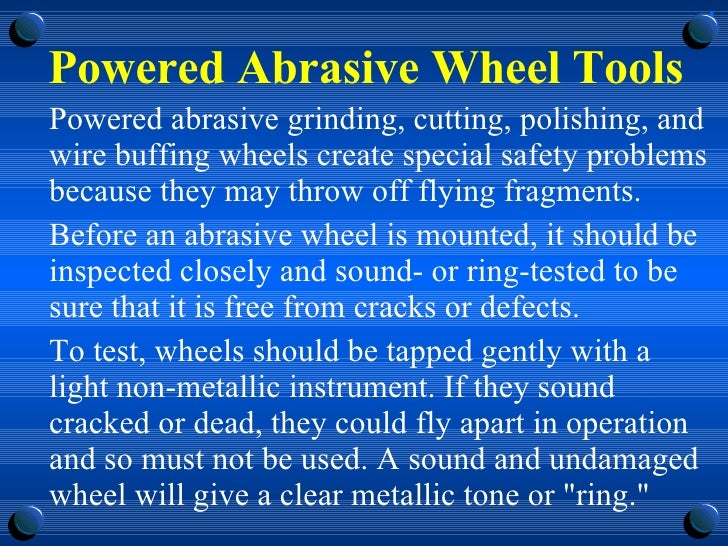 Powered Abrasive Wheel Tools <ul><li>Powered abrasive grinding, cutting, polishing, and wire buffing wheels create special...