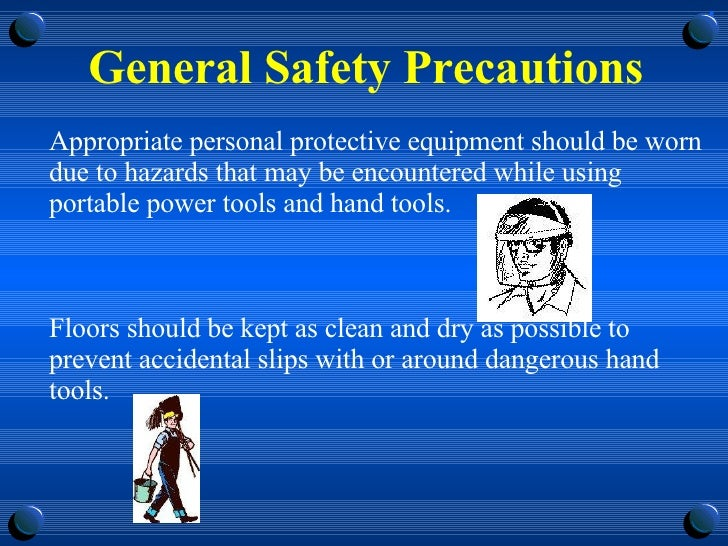 General Safety Precautions <ul><li>Appropriate personal protective equipment should be worn due to hazards that may be enc...