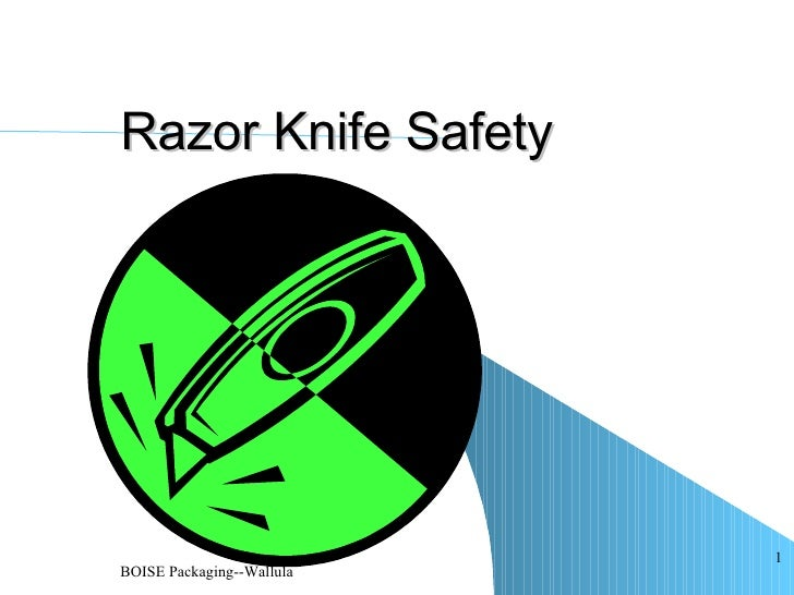 <ul><ul><li></li></ul></ul>Razor Knife Safety