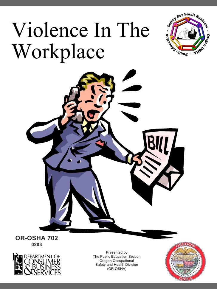 identify two sources of violence in the workplace Domestic violence a workplace handbook for managers, supervisors, and co-workers 1 table of contents introduction her partner or others in the workplace or abuse may occur between two co-workers in a dating or marital relationship establishing a policy, enacting.