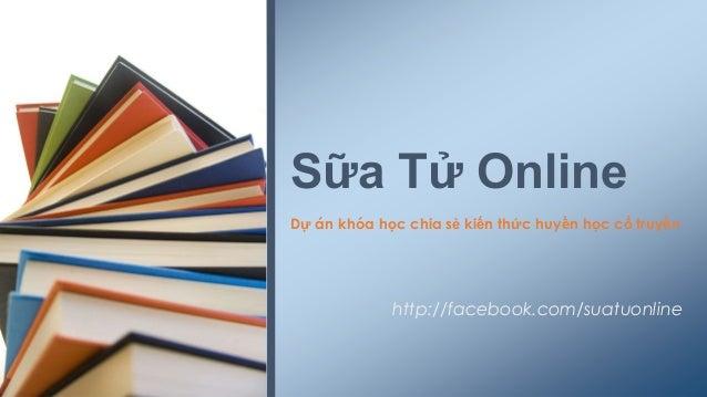 Sữa Tử Online Dự án khóa học chia sẻ kiến thức huyền học cổ truyền  http://facebook.com/suatuonline