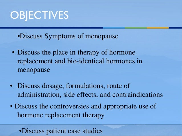 discuss the effects of hormones Explore how changes in hormone levels at menopause affect sexuality the north american menopause society (nams) provides resources for women to gain an understanding of sexual side effects of menopause and other symptoms.