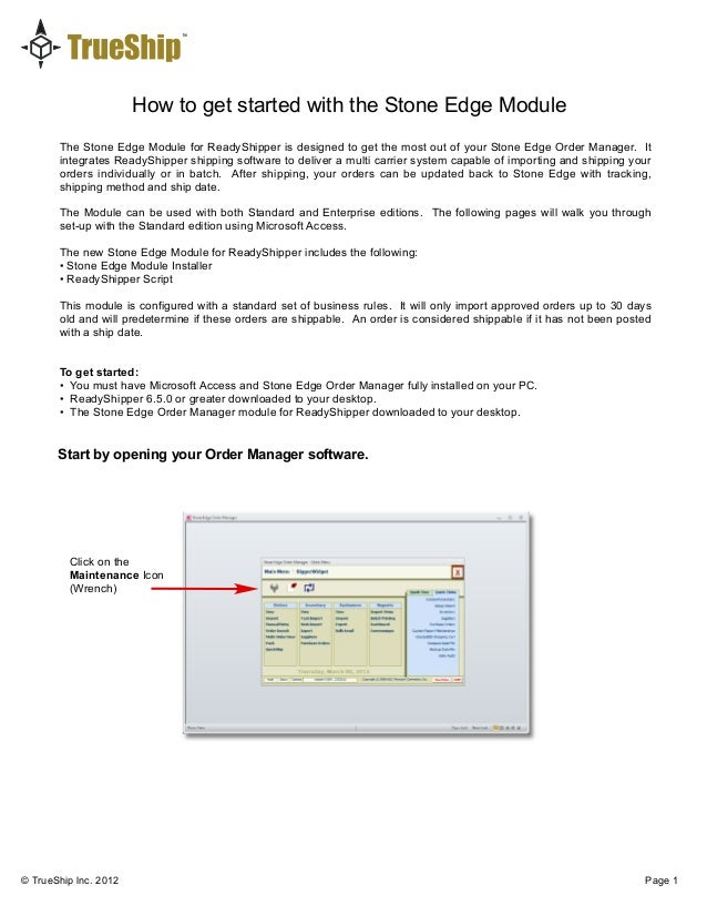 How to get started with the Stone Edge Module © TrueShip lnc. 2012 Page 1 The Stone Edge Module for ReadyShipper is design...