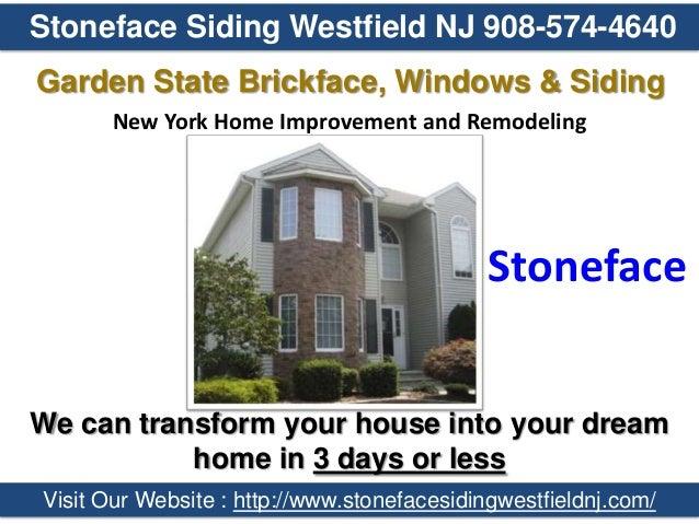 ... 5. Stoneface Siding Westfield NJ 908 574 4640 Garden State Brickface ...