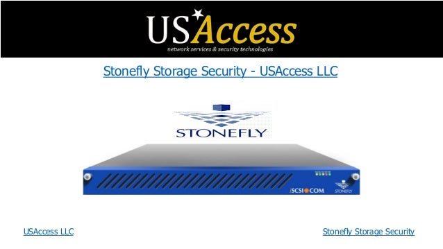 Stonefly Storage Security - USAccess LLC USAccess LLC Stonefly Storage Security