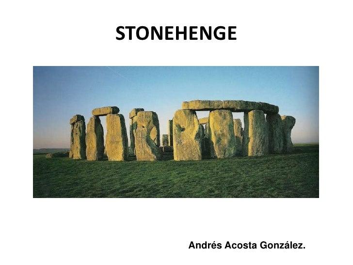 STONEHENGE<br />Andrés Acosta González.<br />