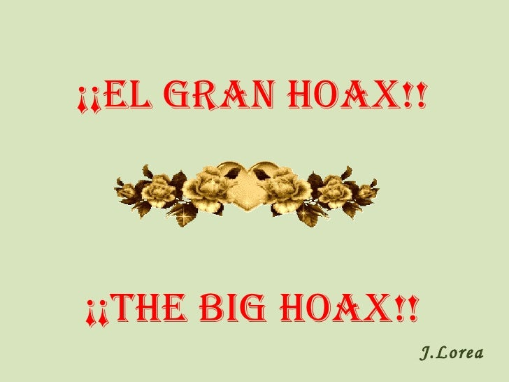 ¡¡El gran HOAX!! ¡¡the big hoax!! J.Lorea