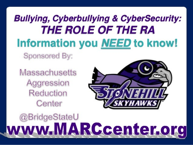 Bullying, Cyberbullying & CyberSecurity:  THE ROLE OF THE RA Information you NEED to know!