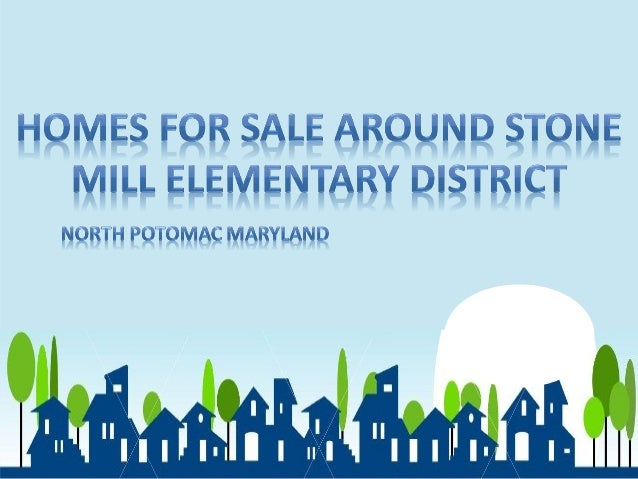 Homes For Sale around Stone Mill Elementary District North Potomac Maryland