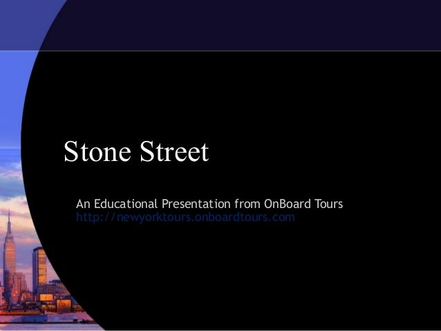 Stone Street An Educational Presentation from OnBoard Tours http://newyorktours.onboardtours.com