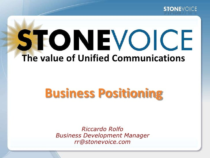 The value of Unified Communications       Business Positioning                 Riccardo Rolfo        Business Development ...