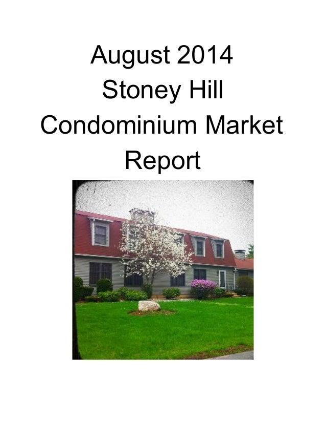 August 2014  Stoney Hill  Condominium Market  Report