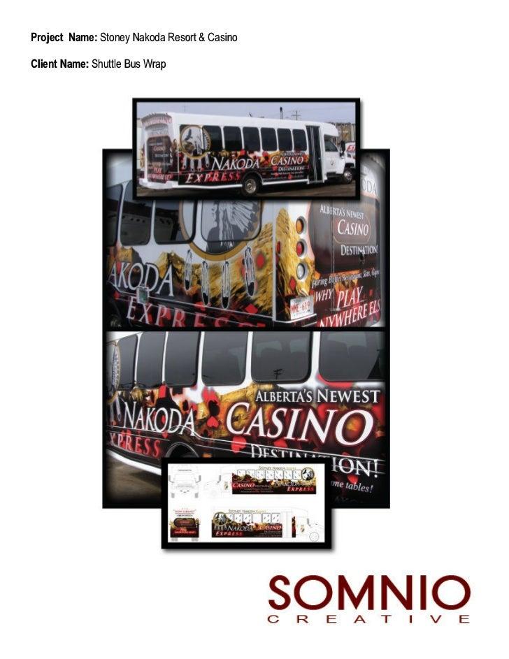 Project Name: Stoney Nakoda Resort & CasinoClient Name: Shuttle Bus Wrap