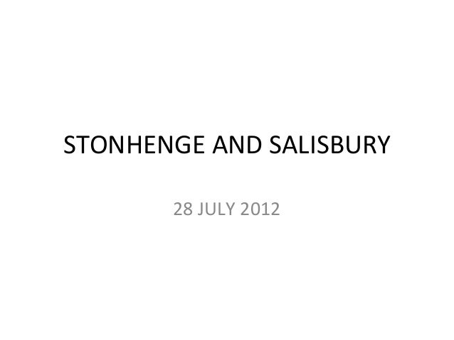 STONHENGE AND SALISBURY       28 JULY 2012