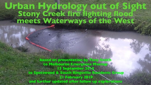 Urban Hydrology out of Sight Stony Creek fire fighting flood meets Waterways of the West based on presentation by Tony Smith ...