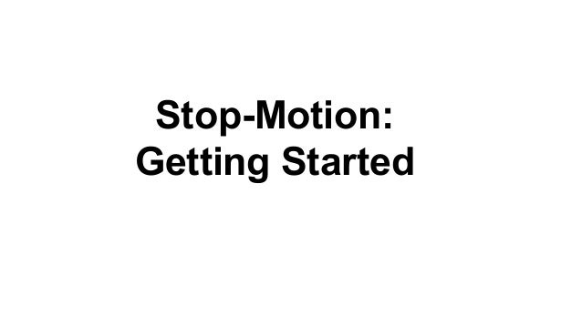 Stop-Motion: Getting Started