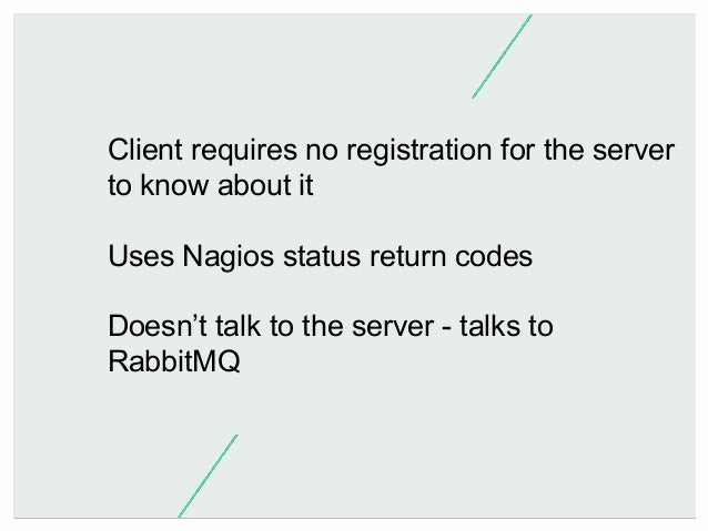 Core: Holds configuration about hosts / services Distributed across X masters Check execution (poke) Results queue (poke r...