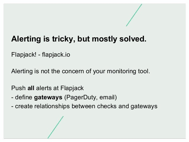 What we need: Core - Sensu-server Agent - Sensu-client Graphing - Graphite Anomaly detection - ??? Alerting - Flapjack UI