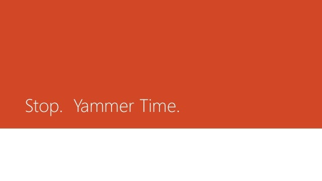 stop  yammer time