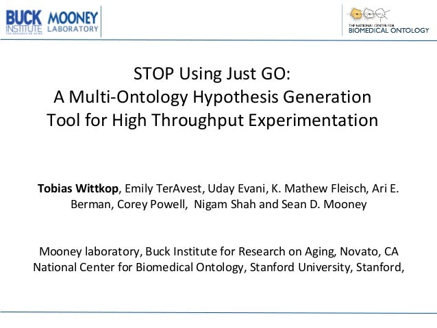 STOP  Using  Just  GO:   A  Multi-‐Ontology  Hypothesis  Generation   Tool  for  High  Throughput ...