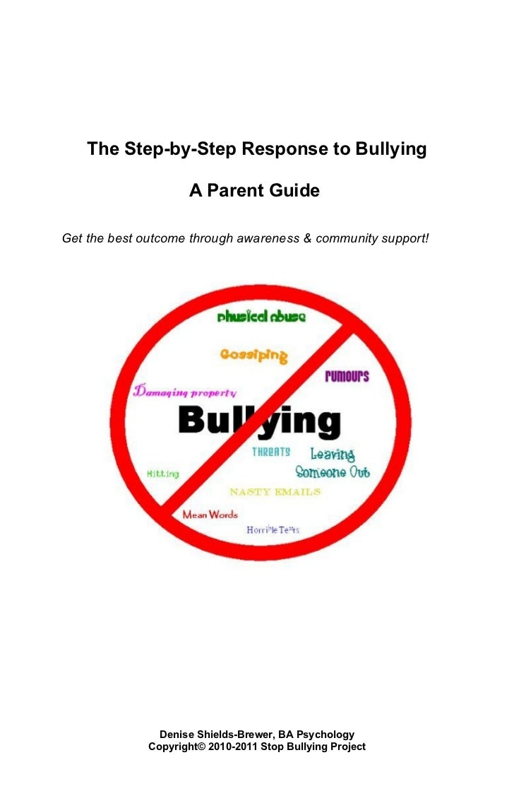 The Step-by-Step Response to Bullying                     A Parent GuideGet the best outcome through awareness & community...