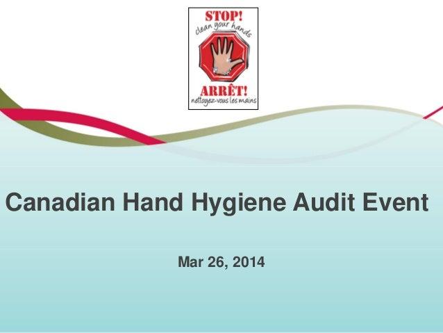 Canadian Hand Hygiene Audit Event Mar 26, 2014