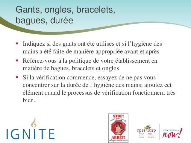 Indiquez si des gants ont été utilisés et si l'hygiène des mains a été faite de manière appropriée avant et après Référez-...