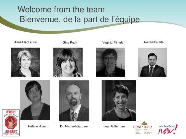 Welcome from the team Bienvenue, de la part de l'équipe Gina PeckAnne MacLaurin Virginia Flintoft Alexandru Titeu Hélène R...