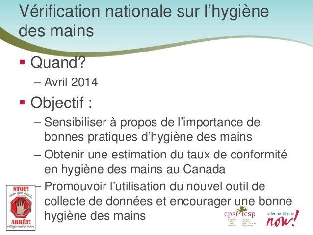 Vérification nationale sur l'hygiène des mains Votre engagement : – 50 moments par unité – Obtenir l'appui d'un cadre resp...