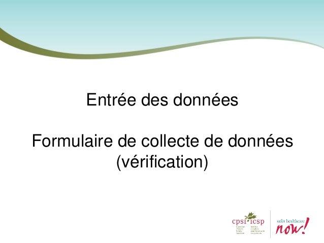 Formulaires de collecte de données (vérification) – Données sur les patients (dépersonnalisées) - quotidiennes – Éléments ...