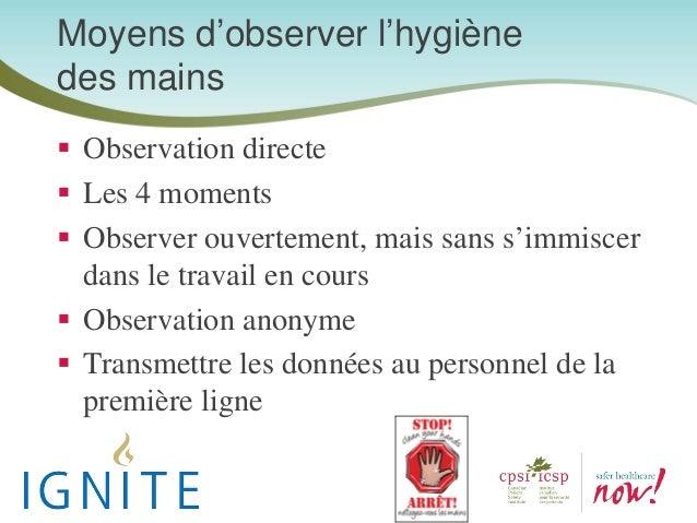 Observation directe Les 4 moments Observer ouvertement, mais sans s'immiscer dans le travail en cours Observation anonyme ...