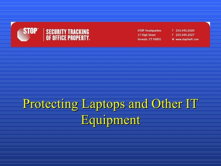 Protecting Laptops and Other IT Equipment