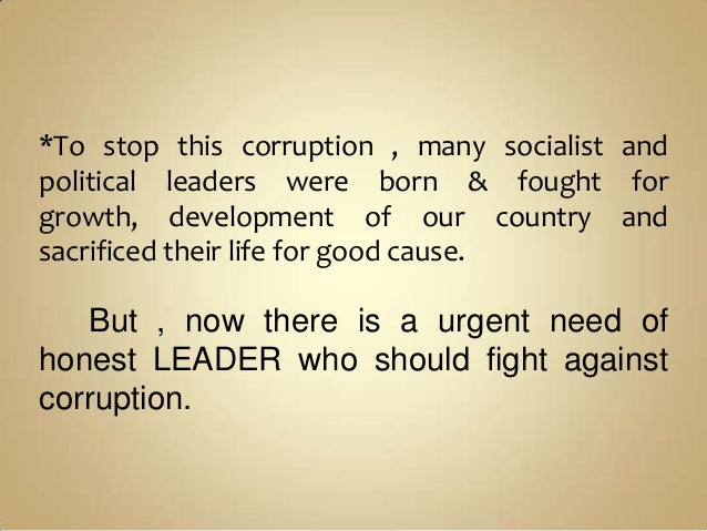 "2000 words essay on corruption Introduction ""power tends to corrupt, and absolute power corrupts absolutely"" it is not easy to define corruption but in a narrow sense, corruption is mostly concerned with 'bribery' and it takes several forms."