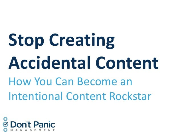 Stop Creating Accidental Content How You Can Become an Intentional Content Rockstar