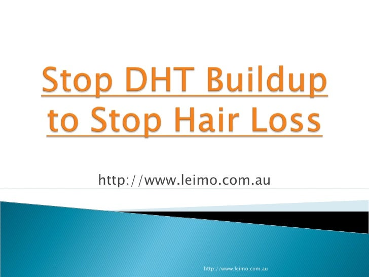 Stop dht buildup to stop hair loss