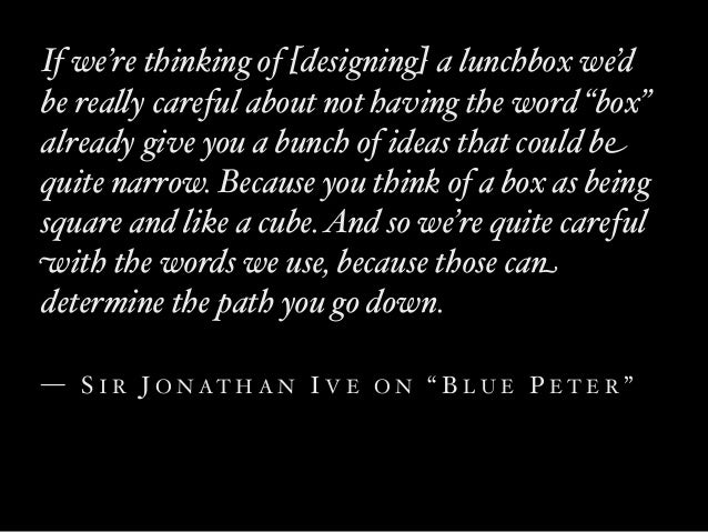 """If we're thinking of [designing] a lunchbox we'dbe rea&y careful about not having the word """"box""""already give you a bunch o..."""