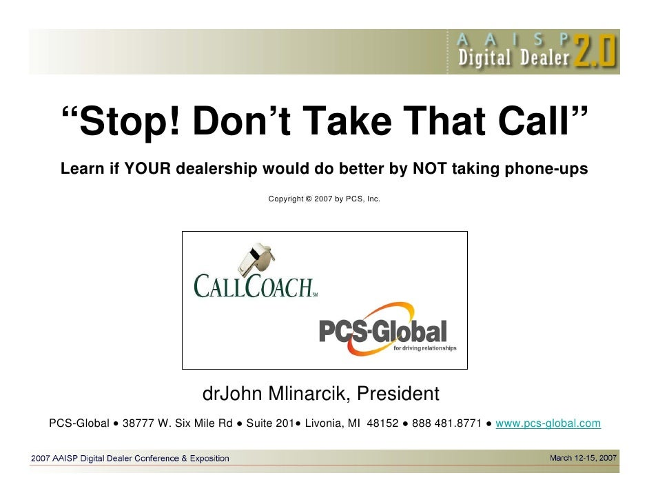 """""""Stop! Don't Take That Call""""  Learn if YOUR dealership would do better by NOT taking phone-ups                            ..."""