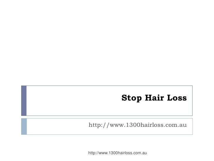 Stop Hair Losshttp://www.1300hairloss.com.auhttp://www.1300hairloss.com.au