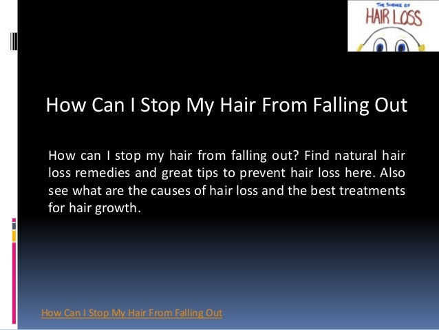 Stop My Hair From Falling Out