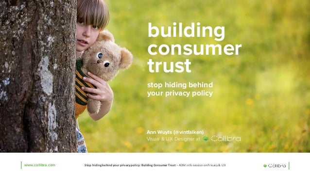 www.collibra.com Stop	   hiding	   behind	   your privacy	   policy:	   Building	   Consumer	   Trust	   –ADM	   info	   s...