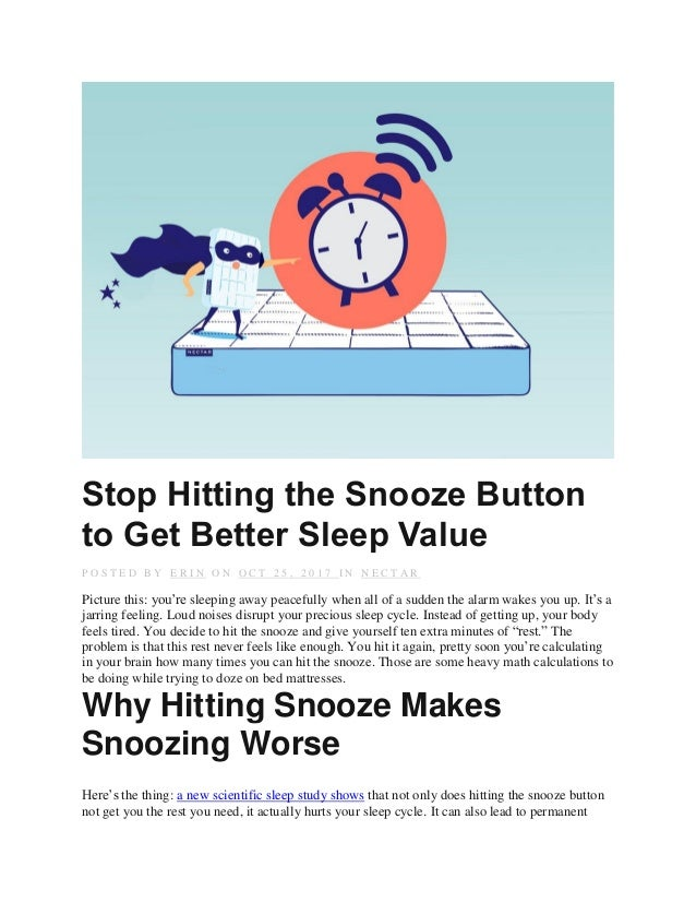 Stop Hitting the Snooze Button to Get Better Sleep Value P O S T E D B Y E R I N O N O C T 2 5 , 2 0 1 7 I N N E C T A R P...